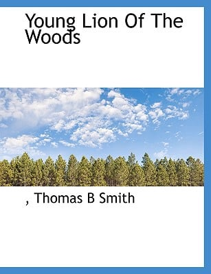 Young Lion of the Woods book written by Smith, Thomas B.