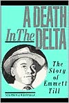 A Death in the Delta: The Story of Emmett Till book written by Stephen J. Whitfield