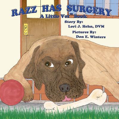 Razz Has Surgery book written by Lori J. Hehn DVM