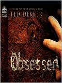 Obsessed book written by Ted Dekker