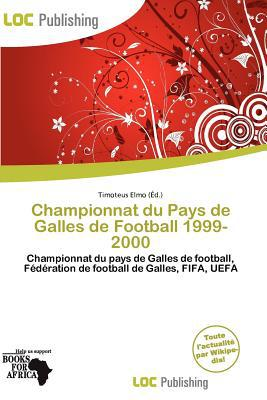 Championnat Du Pays de Galles de Football 1999-2000 written by Timoteus Elmo