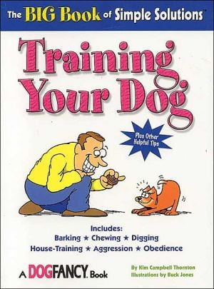 The Big Book of Simple Solutions for Training Your Dog book written by Kim Campbell Thornton