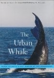The Urban Whale: North Atlantic Right Whales at the Crossroads book written by Scott D. Kraus