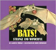 Bats!: Strange and Wonderful book written by Laurence P. Pringle