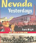 Nevada Yesterdays Short Looks at Las Vegas History book written by Frank Wright