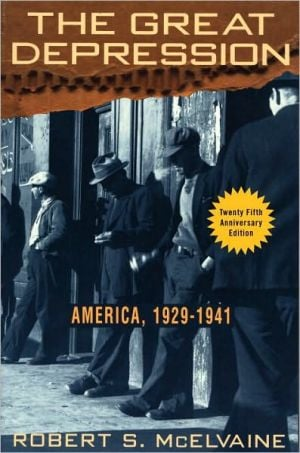 The Great Depression: America 1929-1941 book written by Robert S. McElvaine