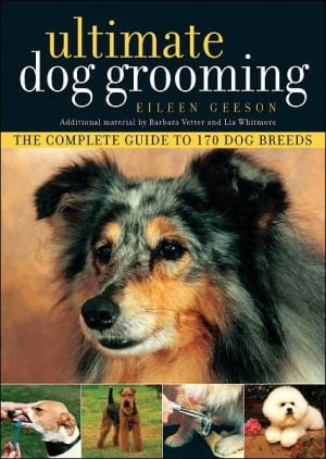 Ultimate Dog Grooming book written by Eileen Geeson
