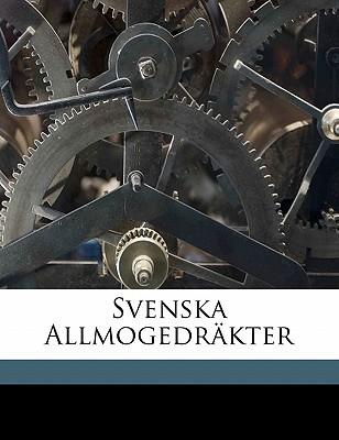 Svenska Allmogedrakter book written by 1867-, CEDERBLOM, GE , 1867-, Cederblom Gerda