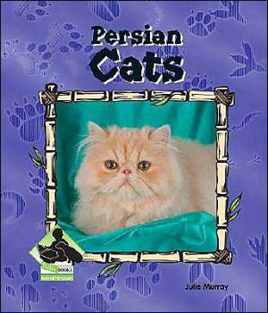 Persian Cats book written by Julie Murray