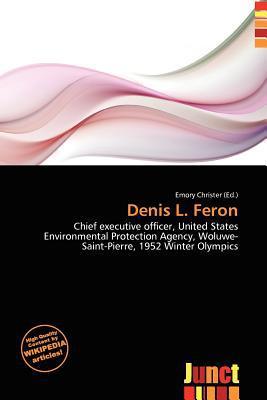 Denis L. Feron written by Emory Christer