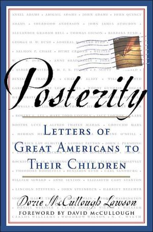 Posterity: Letters of Great Americans to Their Children book written by Dorie McCullough Lawson