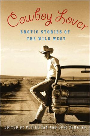 Cowboy Lover: Erotic Stories of the Wild West book written by Cecilia Tan