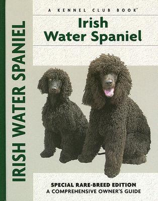 Irish Water Spaniel: Special Rare-Breed Edition: A Comprehensive Owner's Guide written by Marion Hopkins