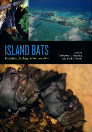 Island Bats: Evolution, Ecology, and Conservation book written by Theodore H. Fleming