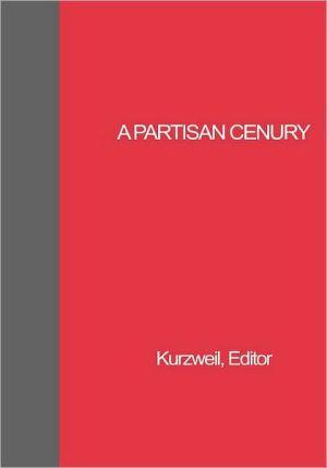 Partisan Century book written by Edith Kurzweil
