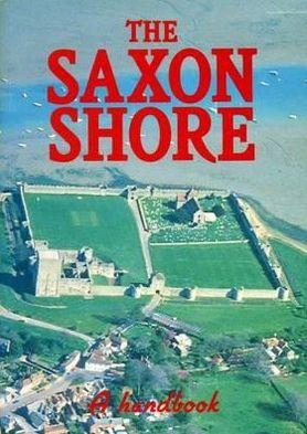 Saxon Shore: A Handbook book written by Valerie A. Maxfield