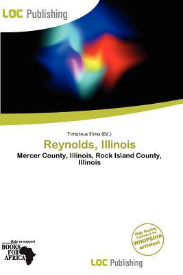 Reynolds, Illinois written by Timoteus Elmo