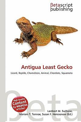 Antigua Least Gecko written by Lambert M. Surhone