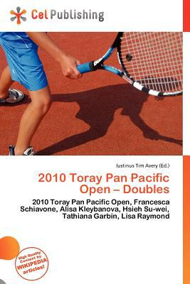 2010 Toray Pan Pacific Open - Doubles written by Iustinus Tim Avery