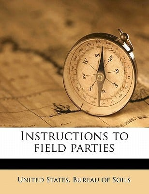 Instructions to Field Parties book written by United States Bureau of Soils