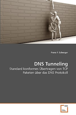 DNS Tunneling written by Esberger, Franz F.