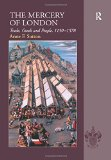 The Mercery of London: Trade, Goods and People, 1130-1578 book written by Anne F. Sutton