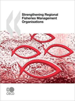 Strengthening Regional Fisheries Management Organisations book written by Publishing Oecd Publishing