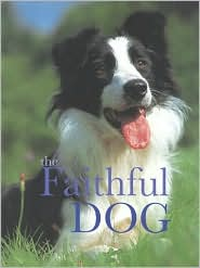The Faithful Dog book written by Angela S. Rixon