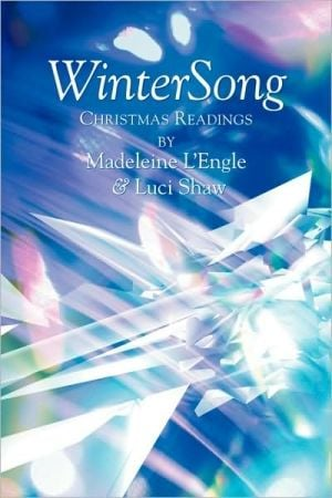 Winter Song: Christmas Readings written by Madeleine L'Engle