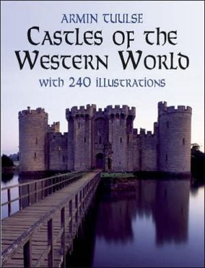 Castles of the Western World: With 240 Illustrations book written by Armin Tuulse
