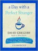 A Day with a Perfect Stranger book written by David Gregory
