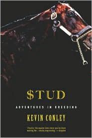 Stud: Adventures in Breeding book written by Kevin Conley