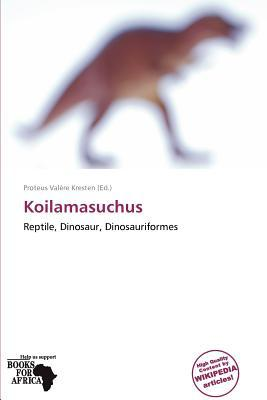 Koilamasuchus written by Proteus Val Re Kresten