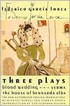 Three Plays: Blood Wedding, Yerma, and The House of Bernarda Alba book written by Federico Garcia Lorca
