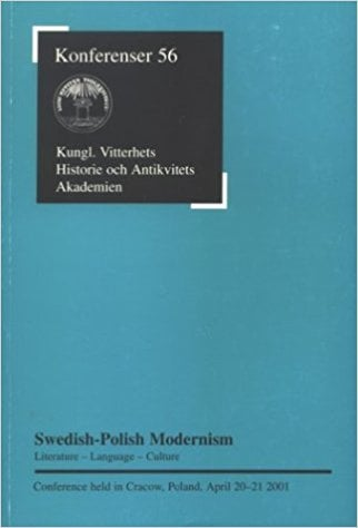 Swedish-Polish Modernism: Literature, Language and Culture: Conference Held in Cracow, Poland, April 20-21 2001 book written by Malgorzata Anna Packalen