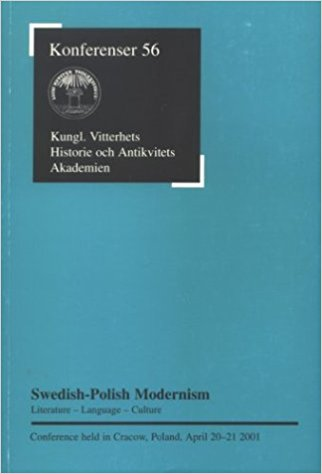 Swedish-Polish Modernism: Literature, Language and Culture: Conference Held in Cracow, Poland, April 20-21 2001 written by Malgorzata Anna Packalen