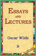Essays And Lectures book written by Oscar Wilde