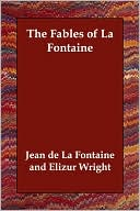The Fables of La Fontaine book written by Jean de La Fontaine