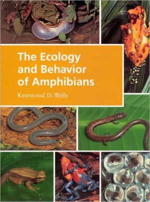 The Ecology and Behavior of Amphibians book written by Kentwood D. Wells