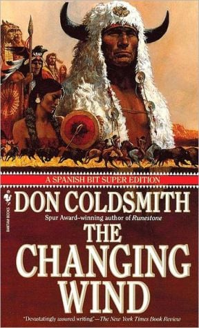 The Changing Wind (Spanish Bit Saga Super Series #1) book written by Don Coldsmith