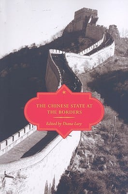 The Chinese State at the Borders book written by Lary, Diana (Editor)