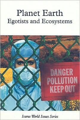 Planet Earth: Egotists and Ecosystems book written by Roger Rosen