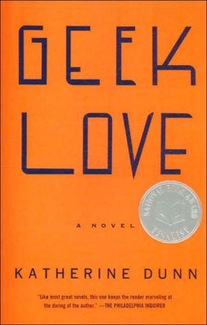 Geek Love book written by Katherine Dunn