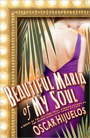 Beautiful Maria of My Soul book written by Oscar Hijuelos