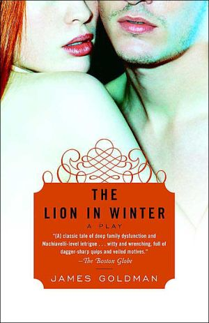 The Lion in Winter: A Play book written by James Goldman
