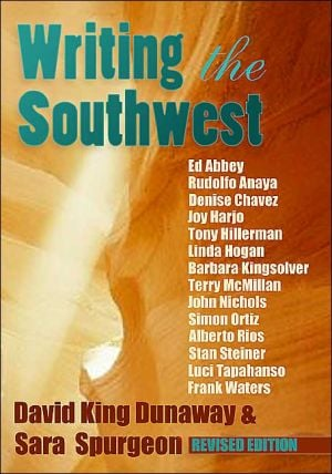 Writing the Southwest book written by David King Dunaway and  Sara L. Spurgeon