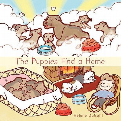 The Puppies Find a Home book written by Helene Dugahl