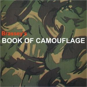 Brassey's Book of Camouflage book written by Tim Newark