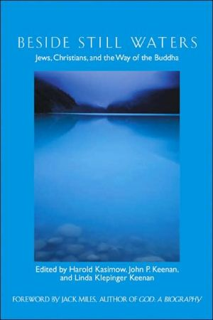Beside Still Waters: Jews, Christians, and the Way of the Buddha written by Harold Kasimow
