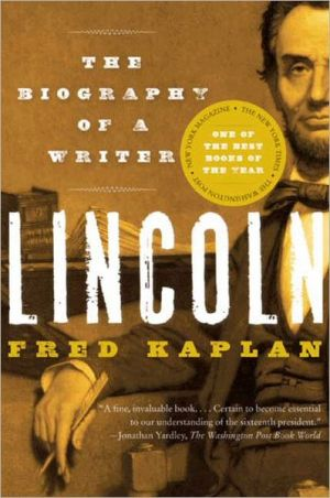 Lincoln: The Biography of a Writer book written by Fred Kaplan